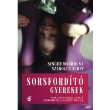 Singer Magdolna, Szabolcs Judit SORSFORDÍTÓ GYEREKEK társadalom- és humántudomány