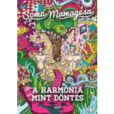 Soma Mamagésa A harmónia mint döntés társadalom- és humántudomány