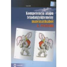 Soós Edit KOMPETENCIA ALAPÚ FELADATGYŰJTEMÉNY MATEMATIKÁBÓL 6. ÉVFOLYAM tankönyv