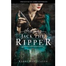 Stalking Jack the Ripper – Kerri Maniscalco,James Patterson idegen nyelvű könyv