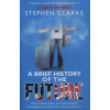 Stephen Clarke A Brief History of the Future