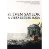 Steven Saylor A VESTA-SZÜZEK HÁZA