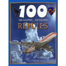 Sue Becklake 100 ÁLLOMÁS - 100 KALAND - REPÜLÉS gyermek- és ifjúsági könyv