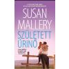 Susan Mallery MALLERY, SUSAN - SZÜLETETT ÚRINÕ
