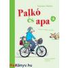 Susanne Weber : Palkó és Apa 2. - Vonaton, repülőn, biciklin