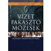 Szabó József László VIZET FAKASZTÓ MÓZESEK - AZ ELMÚLT SZÁZÖTVEN ÉV PÁPÁI