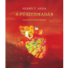 Szabó T. Anna SZABÓ T. ANNA - A FÛSZERMADÁR