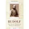 Szalvendy János Rudolf - Egy lázadó Habsburg lélektani tükörben