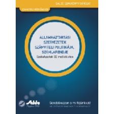 Szamkó Józsefné ÁLLAMHÁZTARTÁSI SZERVEZETEK SZÁMVITELI POLITIKÁJA, SZÁMLARENDJE + CD!! gazdaság, üzlet