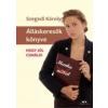Szegedi Károly ÁLLÁSKERESŐK KÖNYVE - HOGY JÓL CSINÁLD!