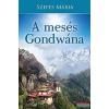 Szepes Mária Szepes Mária - A mesés Gondwána
