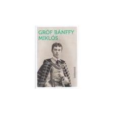Szépmíves Emlékeimből - Gróf Bánffy Miklós társadalom- és humántudomány