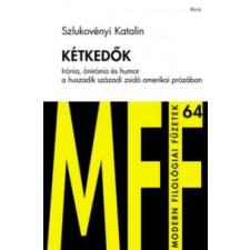 Szlukovényi Katalin Kétkedők irodalom
