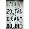 Tábori Zoltán CIGÁNY RULETT - ÜKH 2014
