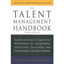 Talent Management Handbook, Third Edition: Making Culture a Competitive Advantage by Acquiring, Identifying, Developing, and Promoting the Best People – Lance Berger,Dorothy Berger idegen nyelvű könyv
