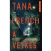 Tana French A vétkes