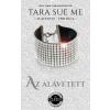 Tara Sue Me ME, TARA SUE - AZ ALÁVETETT