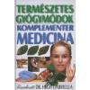 TERMÉSZETES GYÓGYMÓDOK - KOMPLEMENTER MEDICINA