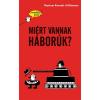 Tessloff - Babilon Kiadó Myriam Revault d'Allonnes: Miért vannak háborúk? - Gondolj bele!