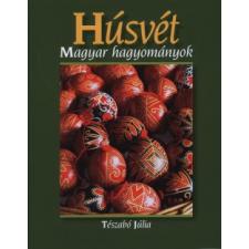 Tészabó Júlia HÚSVÉT - MAGYAR HAGYOMÁNYOK történelem