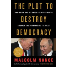 The Plot to Destroy Democracy: How Putin and His Spies Are Undermining America and Dismantling the West – Malcolm Nance,Rob Reiner idegen nyelvű könyv