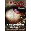 THE WALKING DEAD: A WOODBURYBE VEZETŐ ÚT