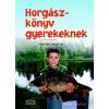 Thomas Gretler GRETLER,THOMAS - HORGÁSZKÖNYV GYEREKEKNEK