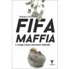 Thomas Kistner kistner, thomas - FIFA MAFFIA - A FUTBALLVILÁG MOCSKOS ÜZELMEI