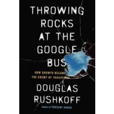 THROWING ROCKS AT THE GOOGLE B – Douglas Rushkoff idegen nyelvű könyv