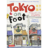 Tokyo on Foot : Travels in the City's Most Colorful Neighborhoods - Tuttle Publishing