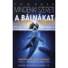 Tom Rose MINDENKI SZERETI A BÁLNÁKAT regény