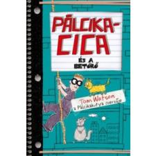 Tom Watson Pálcikacica és a betörő gyermek- és ifjúsági könyv