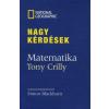 Tony Crilly NAGY KÉRDÉSEK - MATEMATIKA (NATGEO)