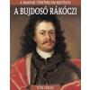 Tóth Ferenc TÓTH FERENC - A BUJDOSÓ RÁKÓCZI - A MAGYAR TÖRTÉNELEM REJTÉLYEI