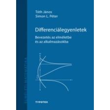 Tóth János;Simon L. Péter Differenciálegyenletek természet- és alkalmazott tudomány