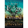 Tracy Chevalier At the Edge of the Orchard