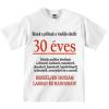 Tréfás póló 30 éves (L)