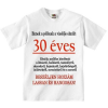 Tréfás póló 30 éves (M méret)