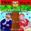 - TRIXI KÖNYVEK - HULL A SZILVA A FÁRÓL