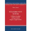 Tukacs Tamás TUKACS TAMÁS - TÚLZÁSBA VITT SZAVAK - A FOKOZÓ ÉRTELMÛ SZÓKAPCSOLATOK MAGYAR-ANGOL SZÓTÁRA
