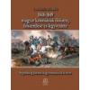 Udovecz György 1848-1849 magyar katonáinak öltözete, felszerelése és fegyverzete