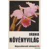 Urania Növényvilág - Magasabbrendű növények II.