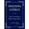 Urbis Moldova György - Akit a mozdony füstje megcsapott (új példány)