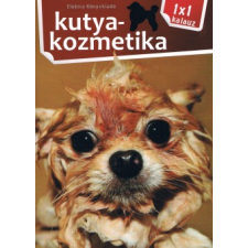 Varga Monika KUTYAKOZMETIKA - 1X1 KALAUZ hobbi, szabadidő