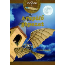 Vázquez, Victoria A repülő gépezet gyermek- és ifjúsági könyv