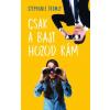 Ventus Libro Kiadó Stephanie Tromly: Csak a bajt hozod rám