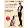 Victoria Stilwell Kutyanevelés szeretettel