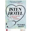Victoria Sweet ISTEN HOTEL - GYÓGYÍTÓ FIGYELEM A MODERN ORVOSLÁSBAN