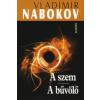 Vladimir Nabokov A SZEM - A BŰVÖLŐ