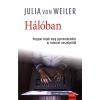 VON WEILER, JULIA VON WEILER, JULIA - HÁLÓBAN - HOGYAN ÓVJUK MEG GYERMEKEINKET AZ INTERNET VESZÉLYEITÕL